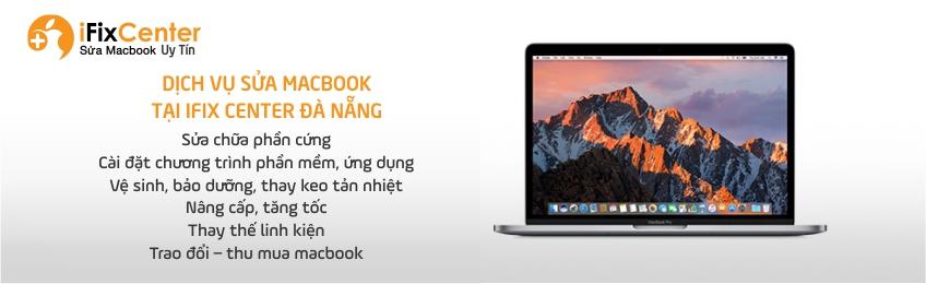 Những dịch vụ sửa Macbook tại iFix Center Đà Nẵng