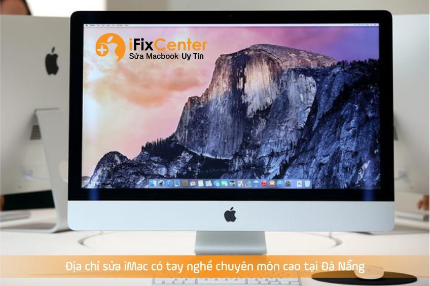 địa chỉ sửa iMac có tay nghề chuyên môn cao tại Đà Nẵng