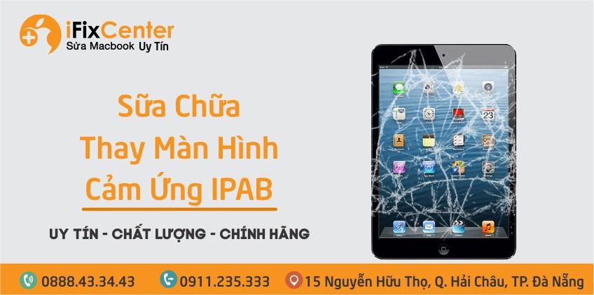 Ipad hỏng màn hình hay kính cảm ứng tại Đà Nẵng